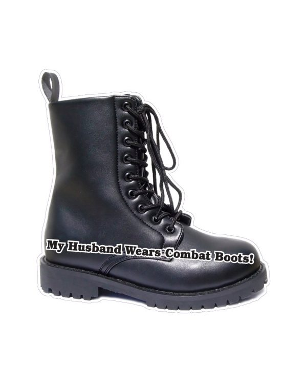 """My Husband Wears Combat Boots Magnet or Sticker for Indoor or Outdoor Use 6"""" x 6"""""""
