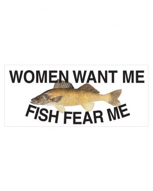 "Women Want Me Fish Fear Me Walleye Magnet or Sticker for Indoor or Outdoor Use 7"" x 3"""
