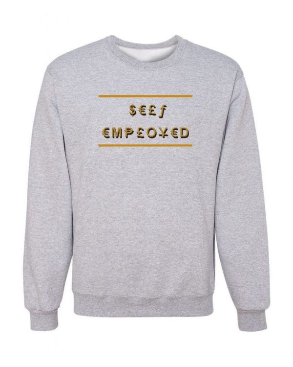 Good Vibes Self Employed Gray Sweatshirt
