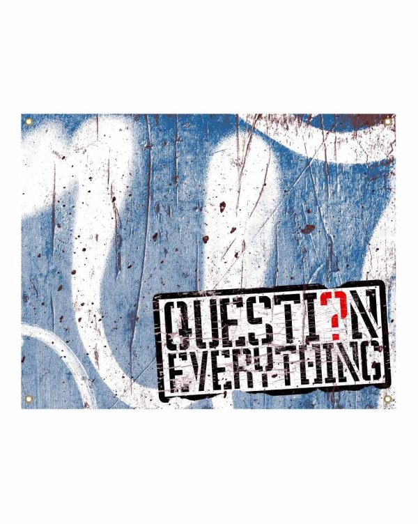 """Question Everything Vinyl Banner with grommet holes for hanging 30"""" x 5'. Made to order from ggsgraphics.com today!"""